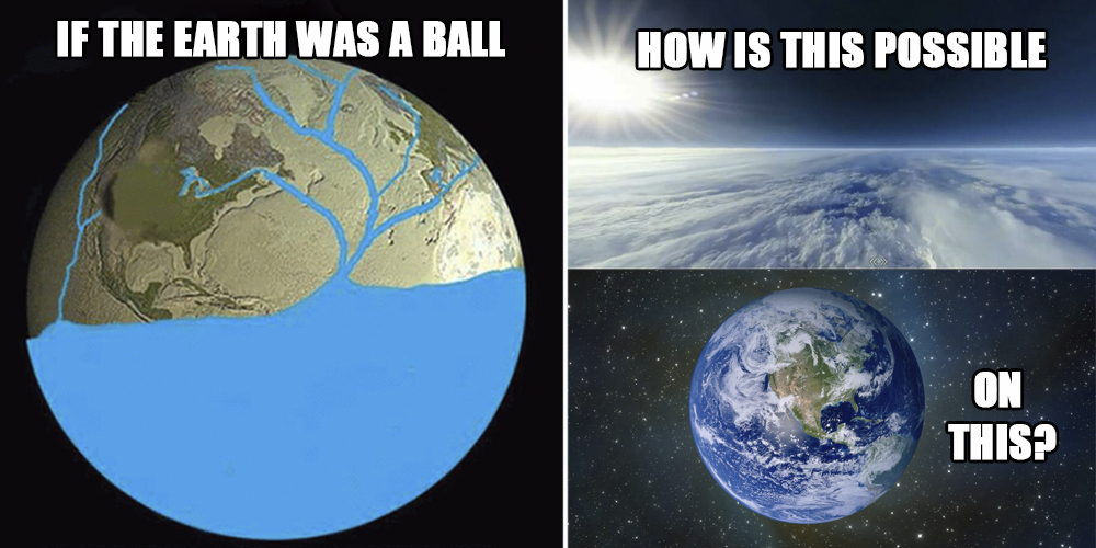 flat earth arguments memes stupid flat earth arguments in memes,Earth Meme